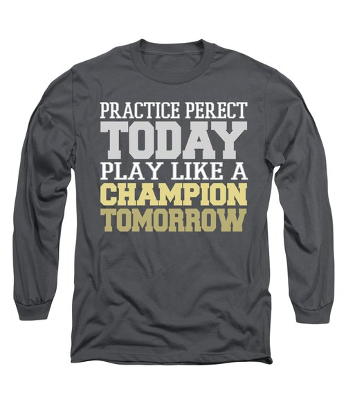 Practice Perfect Long Sleeve T-Shirt