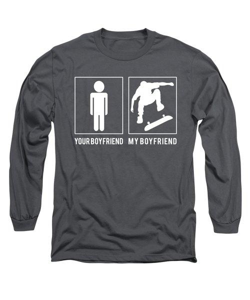 Skateboarding Your Boyfriend My Boyfriend Long Sleeve T-Shirt