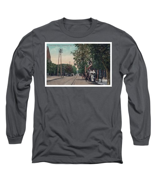 South Main Street Phillipsburg N J Long Sleeve T-Shirt