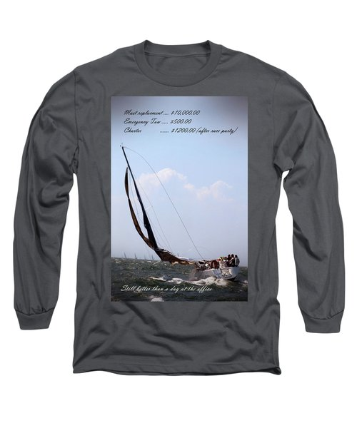 Still Better Than A Day At The Office Long Sleeve T-Shirt