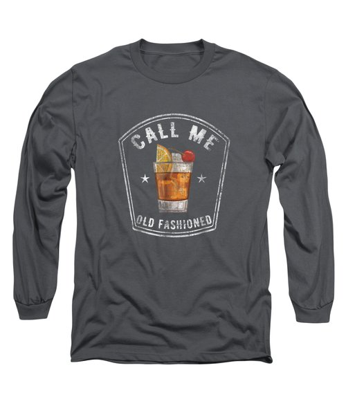 Vintage Call Me Old Fashioned Whiskey Funny T Shirt Long Sleeve T-Shirt