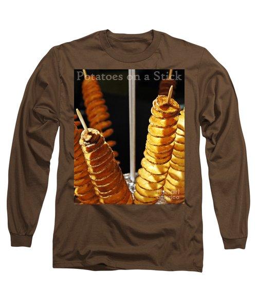 Long Sleeve T-Shirt featuring the photograph Potatoes On A Stick by Lilliana Mendez