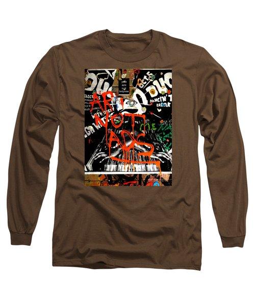 Art Not Ads Long Sleeve T-Shirt by Newel Hunter