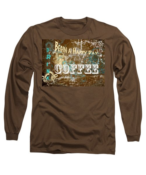 Begin A Happy Day Long Sleeve T-Shirt