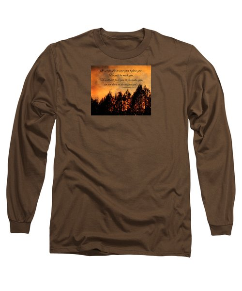 Deuteronomy The Lord Goes Before You Long Sleeve T-Shirt