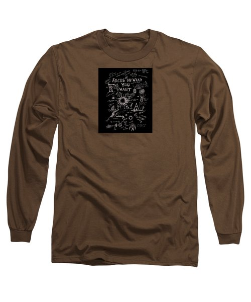 Focus On What You Want Long Sleeve T-Shirt