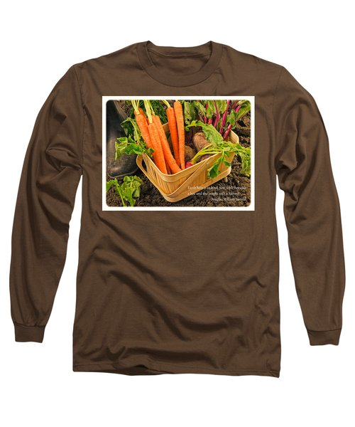 Gardening Quote Long Sleeve T-Shirt