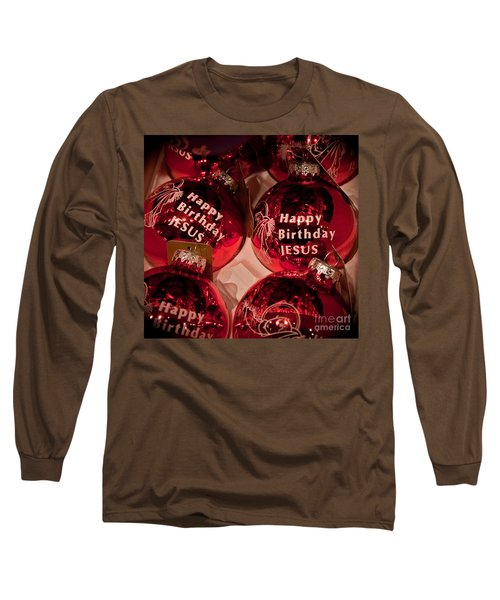 Happy Birthday Jesus Long Sleeve T-Shirt by Joann Copeland-Paul