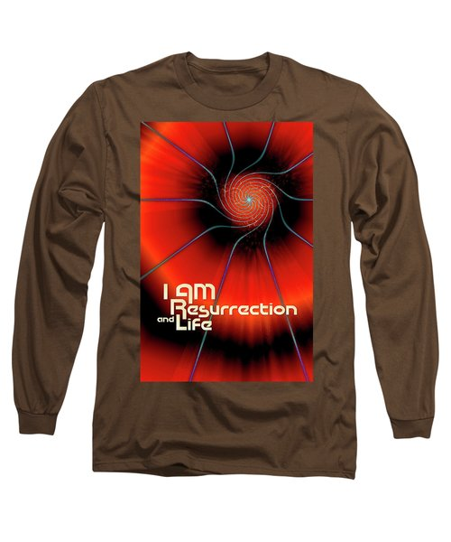 I Am Resurrection And Life Long Sleeve T-Shirt by Chuck Mountain