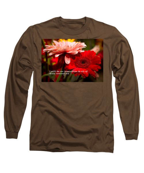 I Will Be An Inspiration Long Sleeve T-Shirt