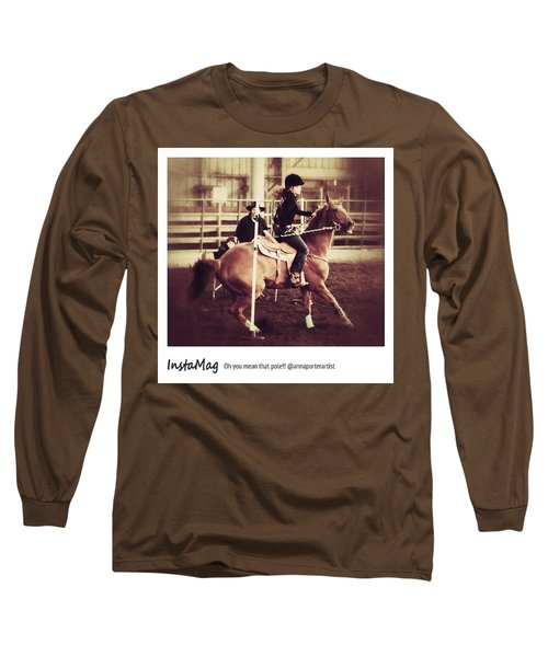 Oh You Mean That Pole! An Long Sleeve T-Shirt