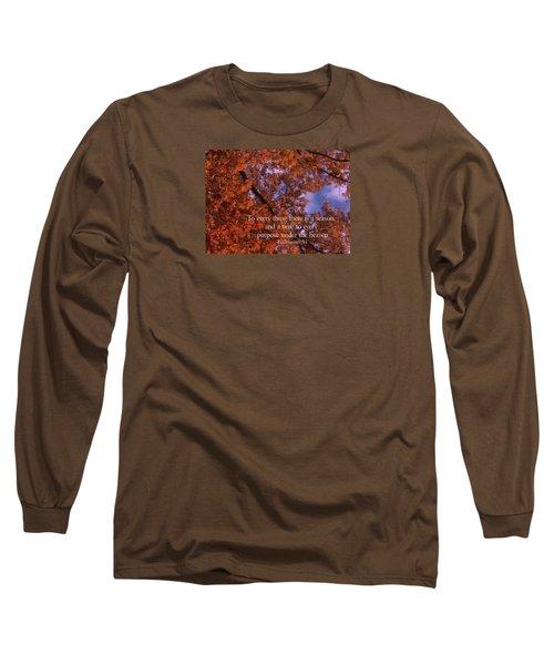 There Is A Season Ecclesiastes Long Sleeve T-Shirt