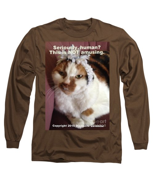 This Is Not Amusing Long Sleeve T-Shirt