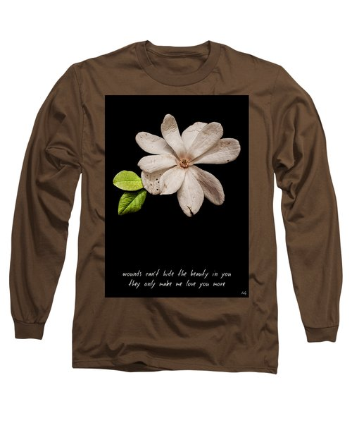 Wounds Cannot Hide The Beauty In You Long Sleeve T-Shirt