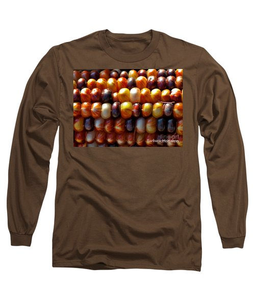Long Sleeve T-Shirt featuring the photograph Indian Corn by Barbara McMahon