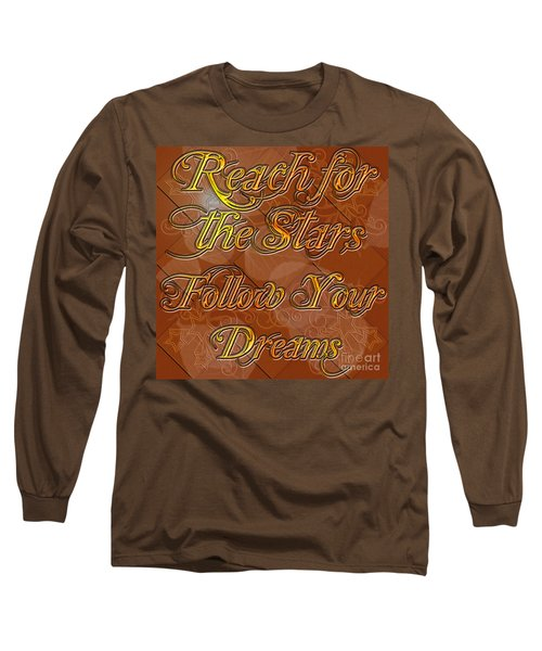 Reach For The Stars Follow Your Dreams Long Sleeve T-Shirt