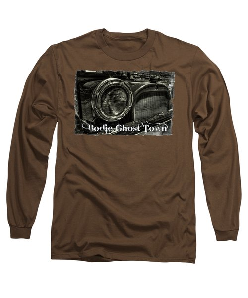 80 Year Old Truck At Bodie Ghost Town Long Sleeve T-Shirt