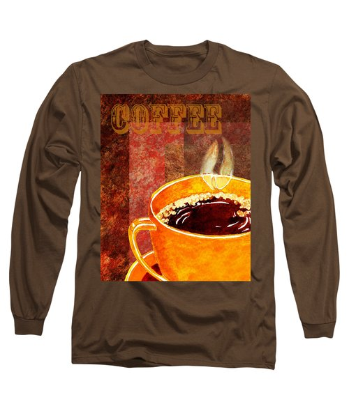 A Cup Of Coffee Long Sleeve T-Shirt