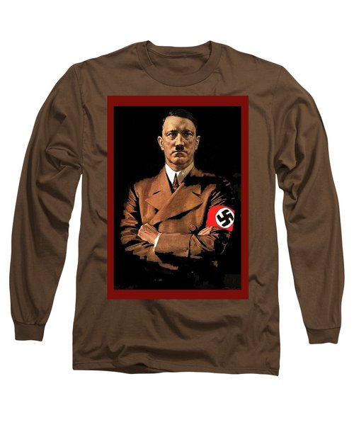 Adolf Hitler Painting Circa  1940 Color Added 2016 Long Sleeve T-Shirt