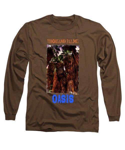 Ancient Palms At Thousand Palms Preserve Long Sleeve T-Shirt