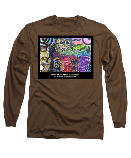 Songs Of Our Lineage Long Sleeve T-Shirt