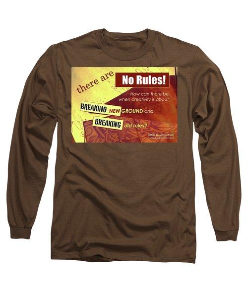 Break The Rules Long Sleeve T-Shirt by Mark David Gerson