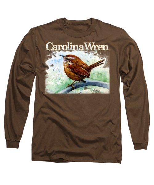 Carolina Wren Shirt Long Sleeve T-Shirt