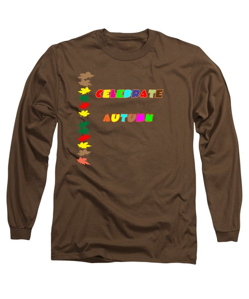 Celebrate Autumn Long Sleeve T-Shirt