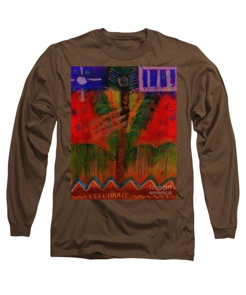 Celebrate Life Long Sleeve T-Shirt by Angela L Walker
