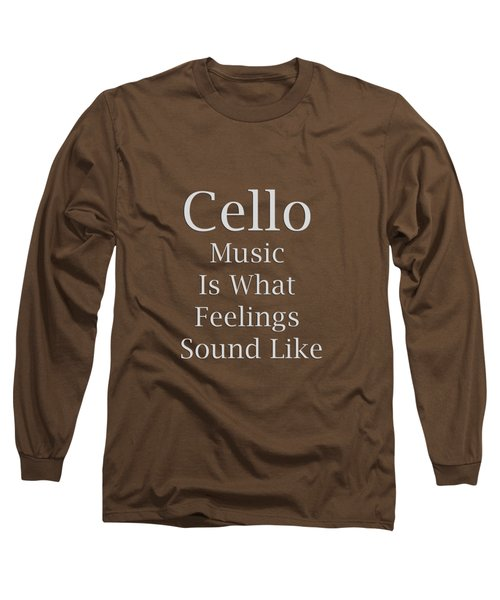 Cello Is What Feelings Sound Like 5592.02 Long Sleeve T-Shirt