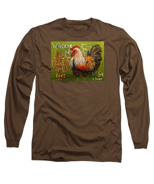 Chicken Welcome Sign 4 Long Sleeve T-Shirt by Belinda Lawson