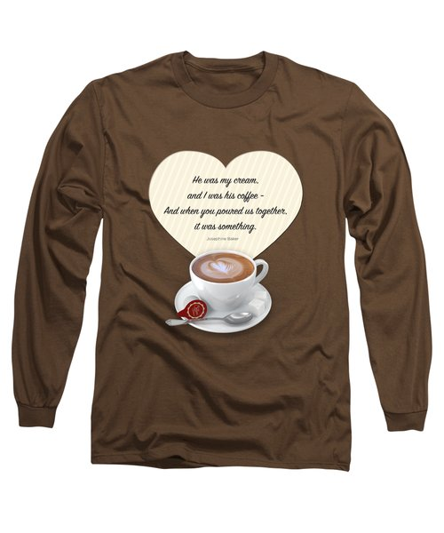 Coffee And Cream Long Sleeve T-Shirt by Mary Machare