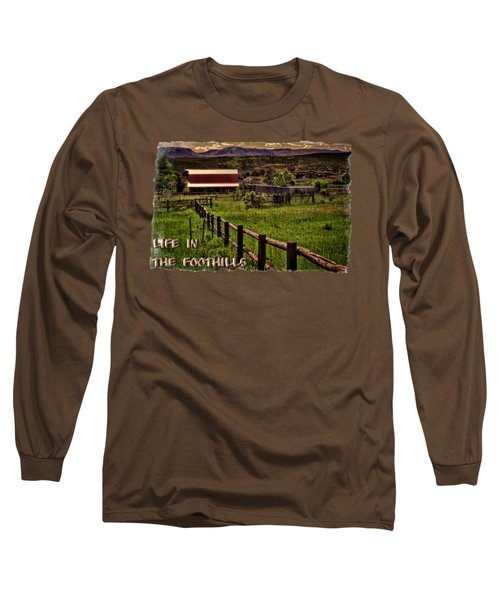 Early Morning Pastures In The Foothills Long Sleeve T-Shirt