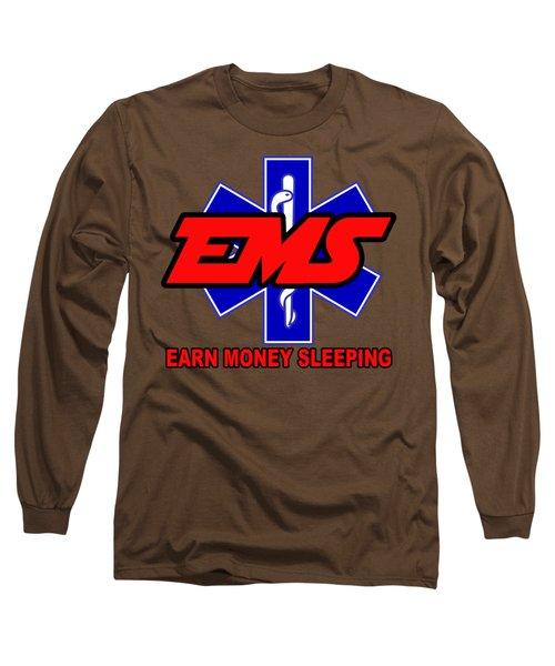 Earn Money Sleeping Long Sleeve T-Shirt
