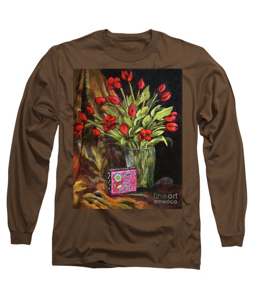 Flowers Feed The Soul Long Sleeve T-Shirt