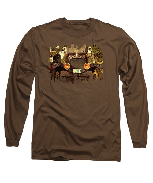 Hey A Model T Ford Truck Long Sleeve T-Shirt