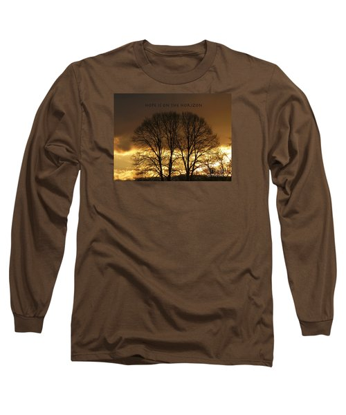 Hope Is On The Horizon Long Sleeve T-Shirt by Dee Flouton