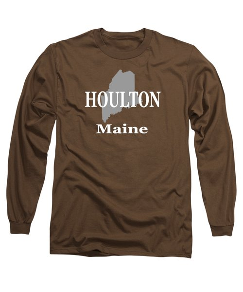 Long Sleeve T-Shirt featuring the photograph Houlton Maine State City And Town Pride  by Keith Webber Jr