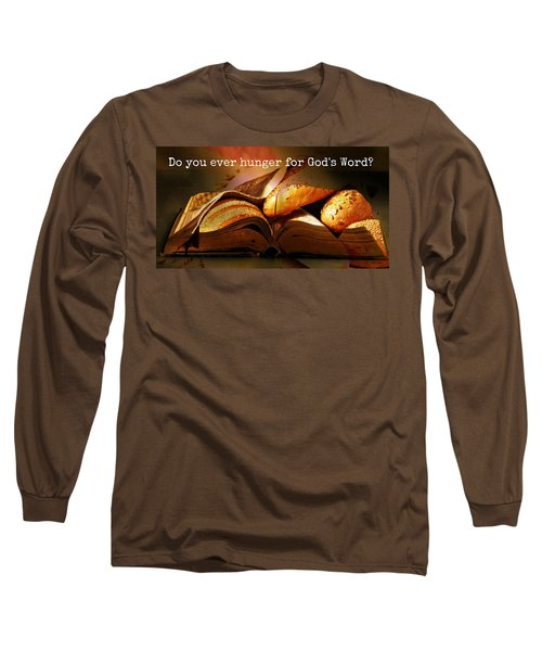 Hunger For Word Of God Long Sleeve T-Shirt