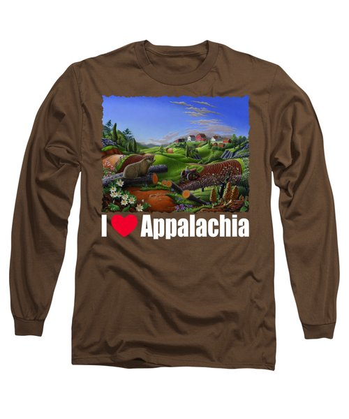 I Love Appalachia T Shirt - Spring Groundhog - Country Farm Landscape Long Sleeve T-Shirt by Walt Curlee