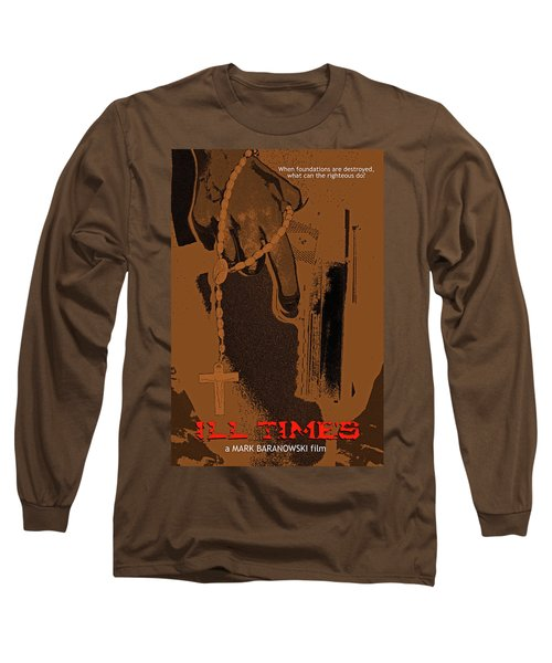 Ill Times Poster Long Sleeve T-Shirt