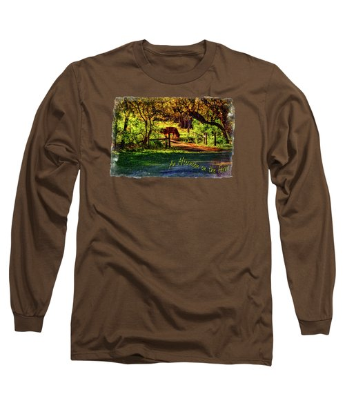 Late Afternoon On The Farm Long Sleeve T-Shirt