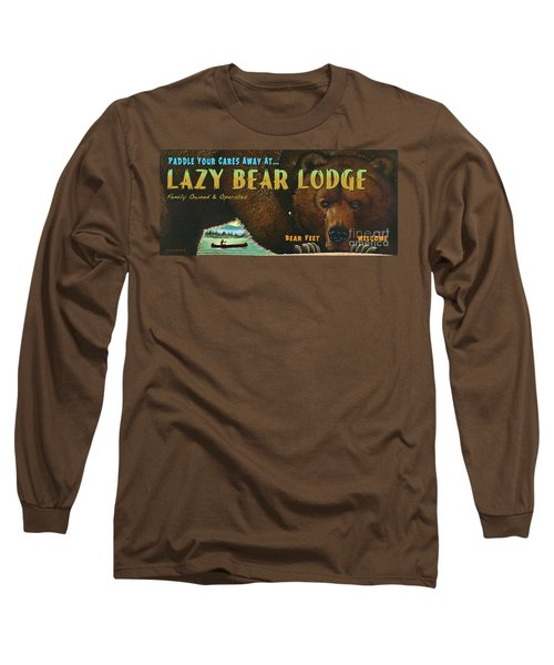 Lazy Bear Lodge Sign Long Sleeve T-Shirt by Wayne McGloughlin