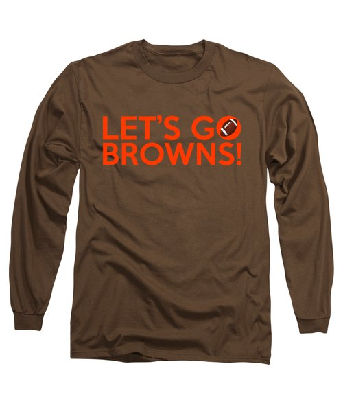 Let's Go Browns Long Sleeve T-Shirt