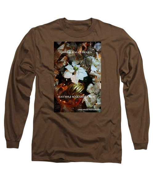 Long Sleeve T-Shirt featuring the photograph Merry Christmas  Happy New Year Hawaiian by Craig Wood