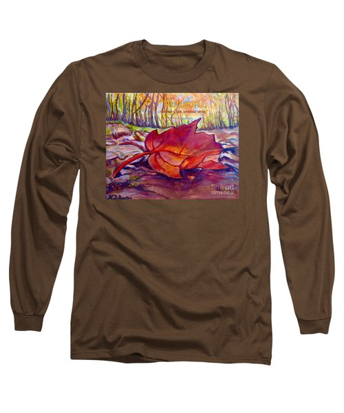 Ode To A Fallen Leaf Painting With Quote Long Sleeve T-Shirt by Kimberlee Baxter