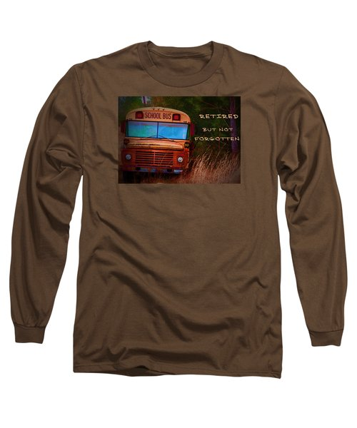 Retired But Not Forgotten Long Sleeve T-Shirt