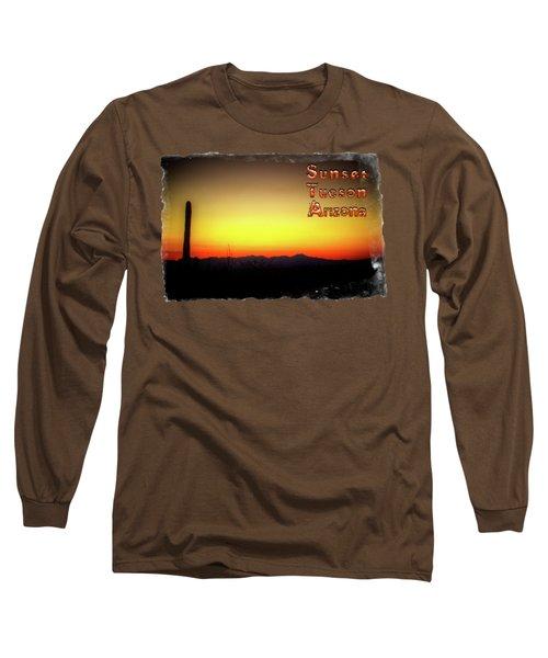 Sunset Tucson Arizona Long Sleeve T-Shirt