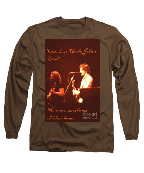 Come Hear Uncle John's Band Long Sleeve T-Shirt