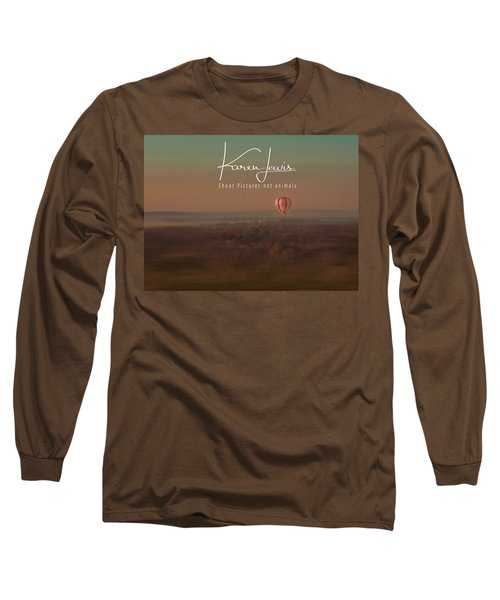 Long Sleeve T-Shirt featuring the photograph Up Up And Away In My Beautiful Balloon  by Karen Lewis
